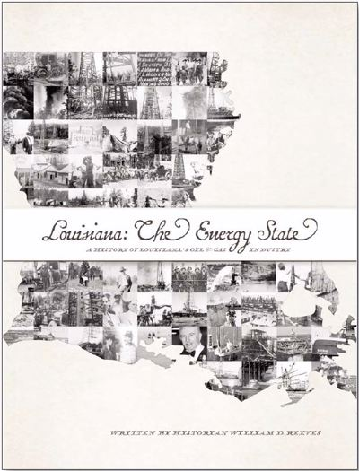 Purchase Louisiana: The Energy State, A History of Louisiana's Oil & Gas Industry